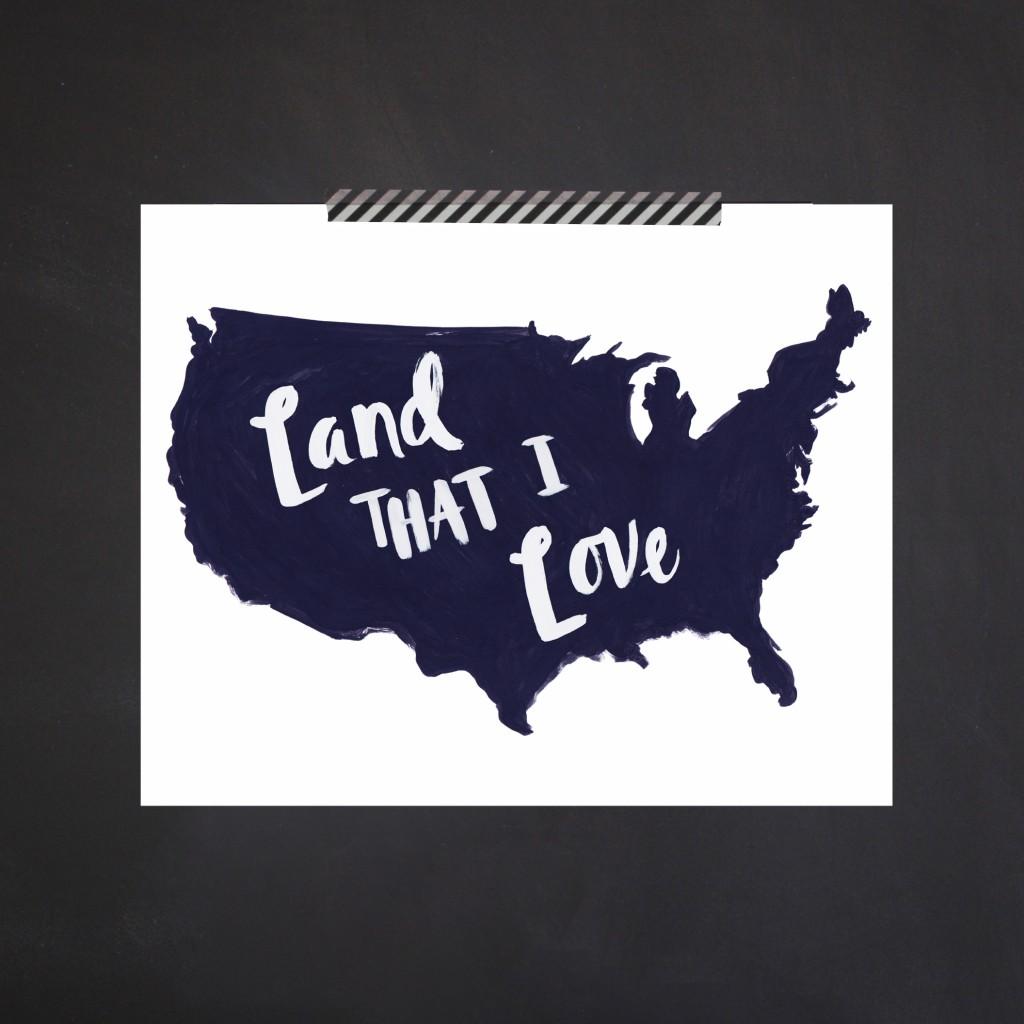 LAND THAT I LOVE PRINT
